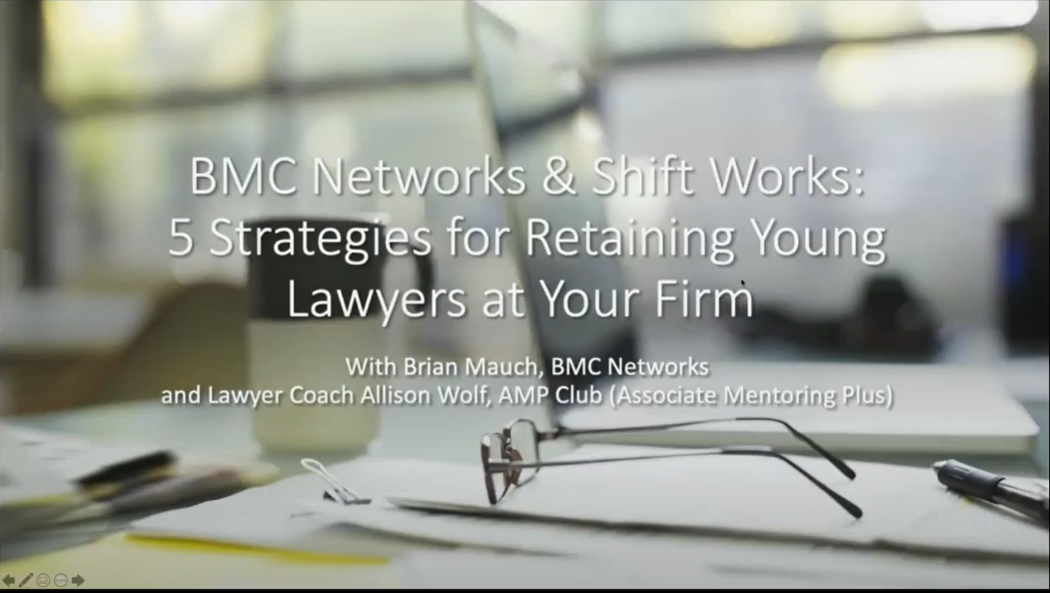 Webinar Recording: BMC Networks & ShiftWorks – 5 Strategies for Retaining Young Lawyers at Your Firm